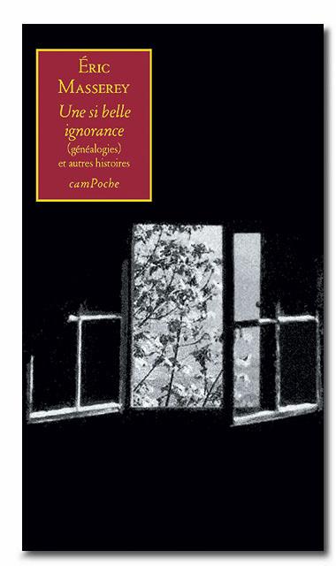 Eric Masserey, Une si belle ignorance (généalogies) et autres histoires